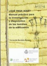 ¿Qué-pasa-aquí-Manual-práctico-para-la-investigación-y-diagnóstico-de-las-lesiones-de-la-edificación-Arquitectura-legal-0